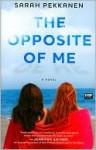 The Opposite of Me - Sarah Pekkanen