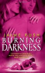 Burning Darkness - Jaime Rush