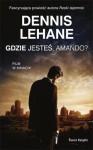 Gdzie jesteś, Amando? (Kenzie i Gennaro #4) - Dennis Lehane, Zofia Uhrynowska-Hanasz