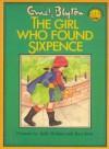 The Girl who found Sixpence - Enid Blyton, Sally Holmes, Ken Stott