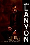 The Hell You Say (Adrien English Mystery, #3) - Josh Lanyon