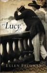 Lucy: A Novel - Ellen Feldman