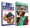 "(2 Book Bundle) ""Knitting Stitches Dictionary For Beginners"" & ""Beginners Guide To Knitting Scarves"" (Knitting For Beginners) - Sandra Harris"