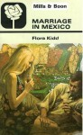 Marriage in Mexico - Flora Kidd