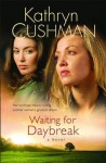 Waiting for Daybreak - Kathryn Cushman