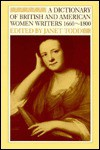 A Dictionary Of British And American Women Writers, 1660 1800 - Janet Todd