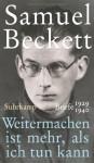 Weitermachen ist mehr, als ich tun kann - Briefe 1929–1940 - Samuel Beckett, George Craig, Martha Dow Fehsenfeld, Dan Gunn