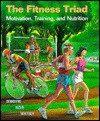The Fitness Triad: Motivation, Training, and Nutrition - Linda K. DeBruyne