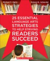 25 Essential Language Arts Strategies to Help Striving Readers Succeed - Michael Opitz, Roland Schendel