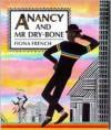 Anancy and Mr. Dry-Bone - Fiona French
