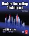 Modern Recording Techniques - David Miles Huber, Robert E. Runstein