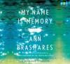 My Name Is Memory (Unabridged Audio C Ds) - Ann Brashares, Lincoln Hoppe, Kathe Mazur