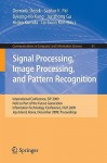 Signal Processing, Image Processing And Pattern Recognition,: International Conference, Sip 2009, Held As Part Of The Future Generation Information Technology ... In Computer And Information Science) - Dominik Slezak, Hideo Kuroda, Tai-Hoon Kim, Byeong-Ho Kang, Sankar Pal, Junzhong Gu