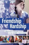 Discovery Girls Guide To: Friendship Hardship...You Are Not Alone (Discovery Girls Middle School Survival Guides) - Phoebe Kitanidis