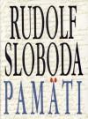 Pamäti - Rudolf Sloboda