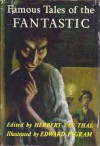 Famous Tales of the Fantastic - Robert Louis Stevenson, Arthur Quiller-Couch, H.G. Wells, Nathaniel Hawthorne, Washington Irving, L.P. Hartley, Romain Gary, Herbert van Thal, William Sansom, Mary Elizabeth Coleridge, Edward Pagram, Ray Bradbury, Arthur Conan Doyle
