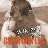 With Love, Papa - Bear Grylls, Charlie Mackesy