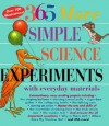 365 More Simple Science Experiments with Everyday Materials - Judy Breckenridge, Anthony D. Fredericks, Louis V. Loeschnig