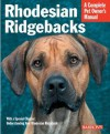 Rhodesian Ridgebacks: Everything about Purchase, Care, Nutrition, Behavior, and Training - Sue Fox