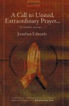 A Call to United Extraordinary Prayer - Jonathan Edwards