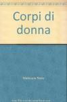 Corpi di donna - Rieko Matsuura, Alessandro Giovanni Gerevini