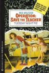 Tuesday Night Pie (Operation: Save the Teacher) - Meg Wolitzer