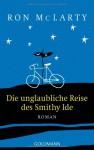 Die unglaubliche Reise des Smithy Ide - Ron McLarty, Rainer Schmidt