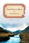 From China to Peru: A Memoir of Travel - Russell A. Fraser