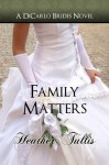 Family Matters - Heather Tullis