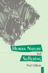 Human Nature and Suffering - Paul Gilbert