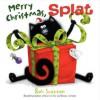 Merry Christmas, Splat - Rob Scotton
