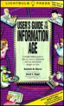 User's Guide to the Information Age: A Straight-Talking Guide to How Our World is Connected and How Information Shapes Our Lives - Kenneth M. Morris, Lightbulb Press