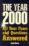 The Year 2000: All Your Fears and Questions Answered - Linda Moore