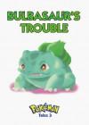 Pokemon Tales, Volume 3: Bulbasaur's Trouble (Pokémon Tales, 3) - Akihito Toda