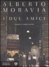 I due amici - Alberto Moravia