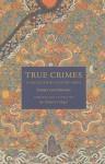 True Crimes in Eighteenth-Century China: Twenty Case Histories (Asian Law Series) - Robert E. Hegel