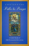 Continuing Paths to Prayer: A Little Book of Old Testament Devotions - Lore Kephart