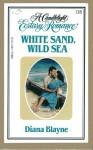 White Sand, Wild Sea (Candlelight Ecstasy, #138) - Diana Blayne