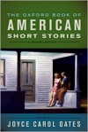 The Oxford Book of American Short Stories - Joyce Carol Oates, Washington Irving, Jack London, Stephen Crane