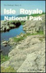 The Geologic Story of Isle Royale National Park - N. King Huber