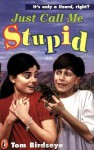 Just Call Me Stupid - Tom Birdseye