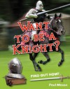 Want to Be a Knight?: Age 6-7, Below Average Readers - Paul Mason