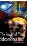 The Power of Your Subconscious Mind, Revised Edition - Joseph Murphy