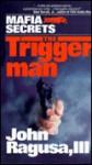 Triggerman - John Ragusa