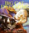 Big Cat Dreaming - Margaret Wild, Anne Spudvilas