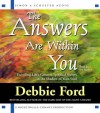 The Answers are Within You: Unveiling Life's Greatest Spiritual Secrets in the Shadow of Your Soul - Debbie Ford