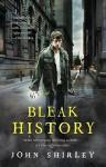 Bleak History - John Shirley