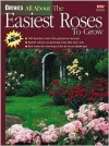 Ortho's All About the Easiest Roses to Grow - Ortho Books
