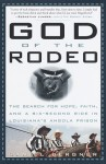 God of the Rodeo: the Search for Hope, Faith, and a Six-Second Ride in Louisiana's Angola Prison - Daniel Bergner