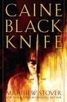 Caine Black Knife - Matthew Woodring Stover
